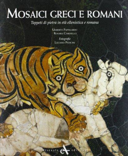 9788877433374: Mosaici greci e romani. Tappeti di pietra in età ellenistica e romana