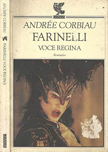 Farinelli voce regina. Romanzo. Dal film di Gérard Corbiau.: Corbiau,Andr�e.