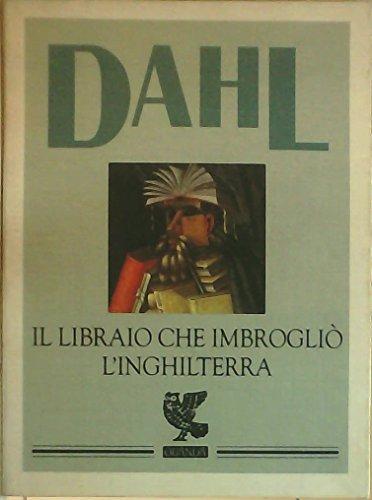 Il libraio che imbrogliò l'Inghilterra: Roald Dahl