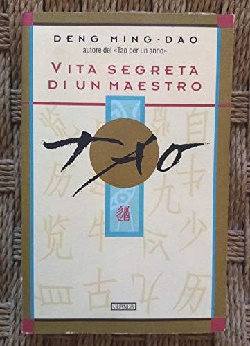 9788877469915: Vita segreta di un maestro tao (Narratori della Fenice)