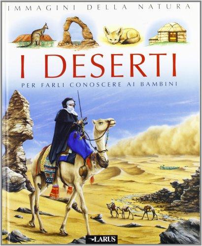 9788877470966: I deserti. Per farli conoscere ai bambini