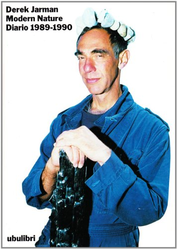 Modern nature. Diario 1989-1990 (9788877481221) by Derek Jarman