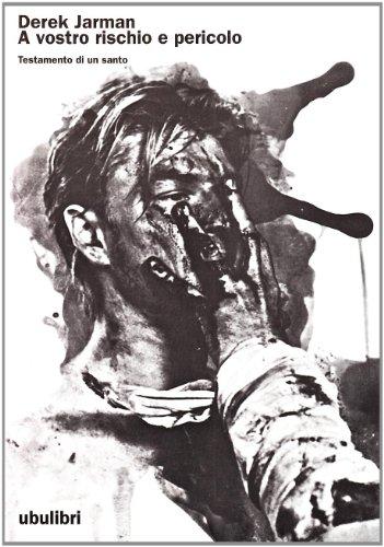 A vostro rischio e pericolo. Testamento di un santo (8877481374) by Derek Jarman
