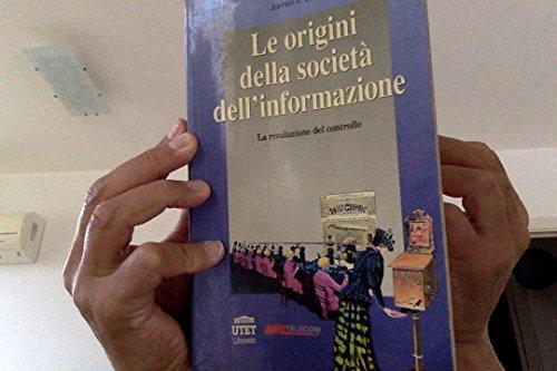 Le Origini Della Societa Dell' Informazione: La Rivoluzione Del Controllo: Beniger, James R.