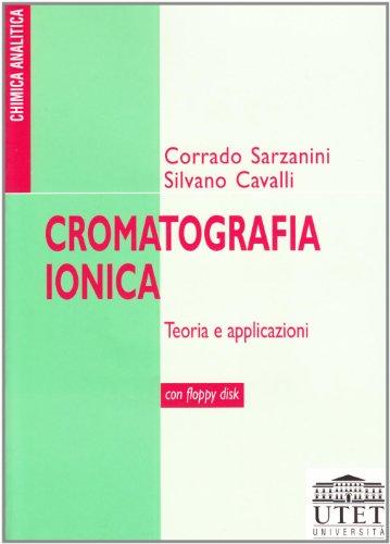 9788877505156: Cromatografia ionica. Teoria e applicazioni. Con floppy disk