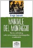 9788877506702: Manuale del montaggio. Tecnica dell'editing nella comunicazione cinematografica e audiovisiva