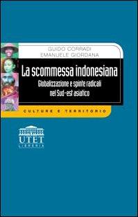 9788877507938: La scommessa indonesiana. Globalizzazione e spinte radicali nel sud-est asiatico