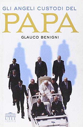 9788877509086: Gli angeli custodi del Papa