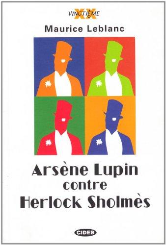 Arsène Lupin contre Herlock Sholmès (Vingtième) - Maurice Leblanc