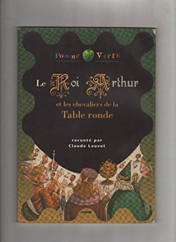 9788877544858: Le roi Arthur et les chevaliers de la Table ronde. Con audiocassetta (Pomme verte)