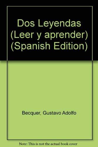 Dos Leyendas (Leer y aprender) (Spanish Edition): Becquer, Gustavo Adolfo