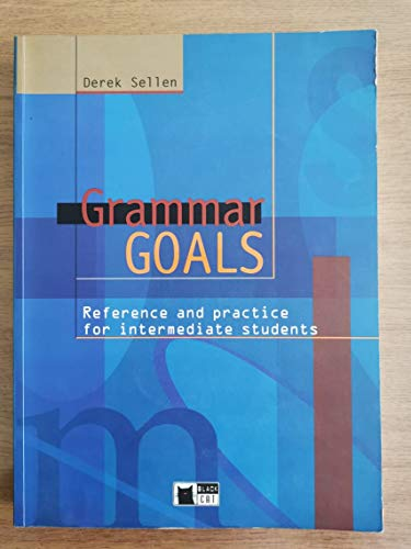 Grammar Goals: Reference and Practice for Intermediate Students (Answer Key and Tests): Sellen, ...