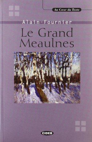 Le Grand Meaulnes (Au coeur du texte): Alain-Fournier