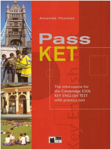 9788877549204: Pass ket. The mini-course for the Cambridge Esol key English test. With practice test. Per le Scuole superiori: The Complete Mini-course for the ... with Practice Test (English certification)