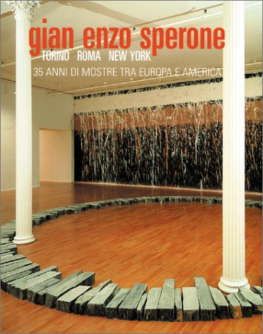 9788877571045: Gian Enzo Sperone-Turin-Rome-New York: 35 Years of Exhibitions Between Europe and America