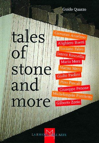 Tales Of Stone And More (9788877571328) by Guido Quarzo; Giovanni Anselmo; Michelangelo Pistoletto; Luciano Fabro; Pino Pascali; Alighiero e Boetti; Jannis Kounellis; Mario Merz; Marisa...
