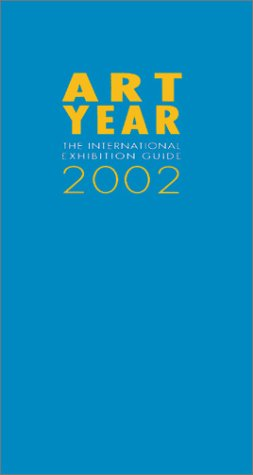 Art Year 2002: The International Exhibition Guide