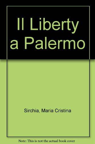 Il Liberty a Palermo (Italian Edition): Sirchia, Maria Cristina