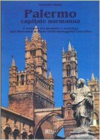 9788877582188: Palermo capitale normanna. Il restauro tra memoria e nostalgia dall'Ottocento al piano particolareggiato esecutivo