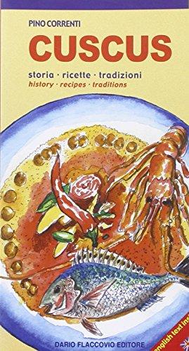 Cuscus. Storia, ricette, tradizioni: Pino Correnti