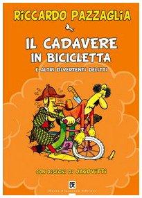 Il cadavere in bicicletta e altri divertenti