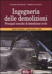 9788877588210: Ingegneria delle demolizioni. Principali tecniche di demolizione civile