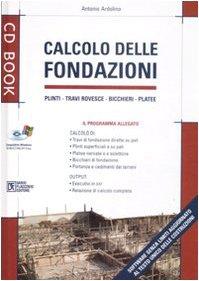 9788877588487: Calcolo delle fondazioni. Ediz. illustrata. Con CD-ROM