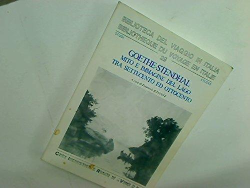 9788877600295: Goethe-Stendhal, mito e immagine del lago tra Settecento ed Ottocento (Etudes) (Italian Edition)
