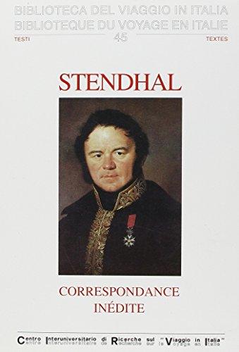 9788877600455: Correspondance inédite de Stendhal, consul de France dans les Etats romains (Bibliothèque du voyage en Italie. Textes) (French Edition)
