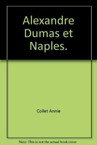Alexandre Dumas et Naples: Collet, Annie