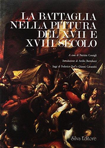 La Battaglia nella Pittura del XVII e: Consigli, Patrizia (a