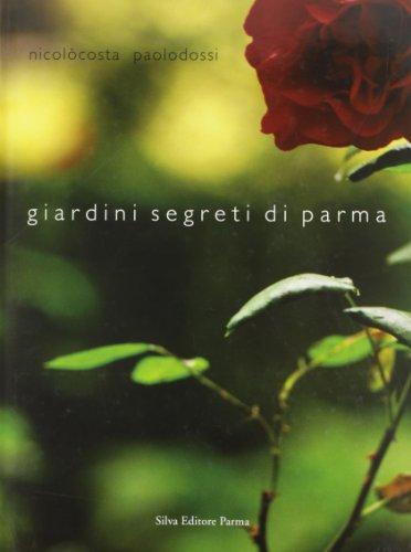 9788877651341: Giardini segreti di Parma