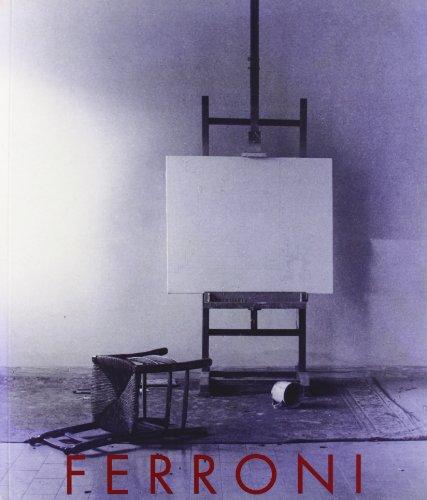 Gianfranco Ferroni. Dipinti, disegni, incisioni, fotografie.: Ferroni, Gianfranco