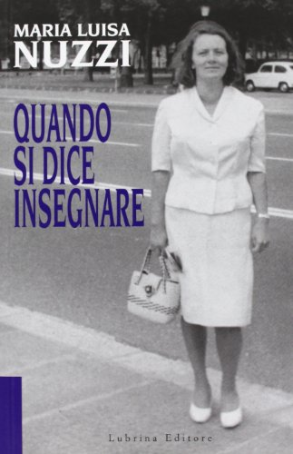 Quando si dice insegnare (Paperback): Enrico Ghezzi, M.
