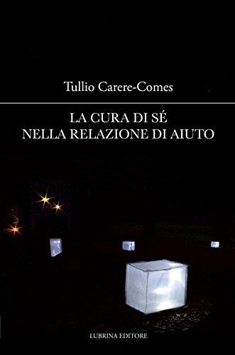 La cura di sé nella relazione di: Tullio Carere-Comes