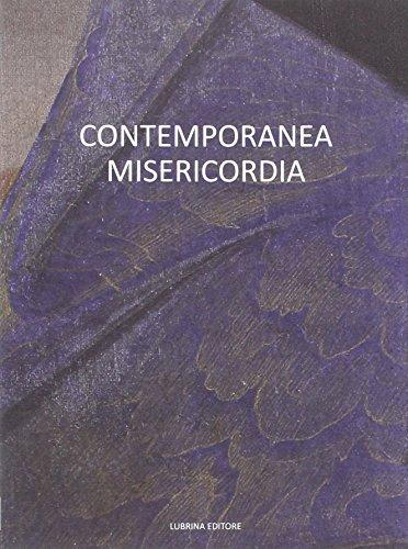 Contemporanea misericordia (Book): Raimondi, Stefano;Zanchi, Mauro;Benigni,