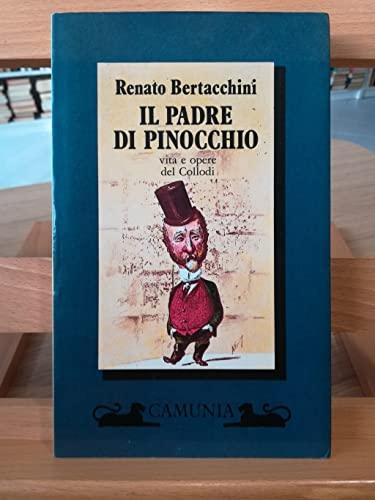 9788877671172: Il padre di Pinocchio. Vita e opere del Collodi