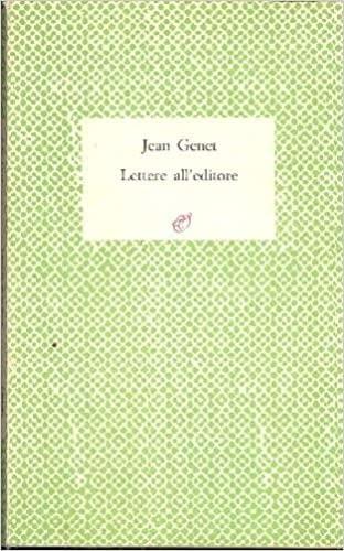 Lettere all'Editore. Lettere a Marc Barbezat 1943-1986.: Genet,Jean.