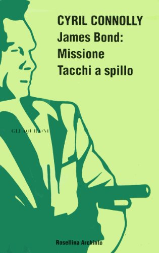 James Bond: Missione tacchi a spillo.: Connolly,Cyril.