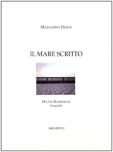 Il mare scritto (9788877681881) by DURAS, Marguerite (Gia Dinh, 1914 - Parigi, 1996)