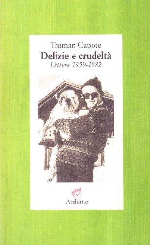 Delizie e crudeltà (9788877684714) by Truman Capote