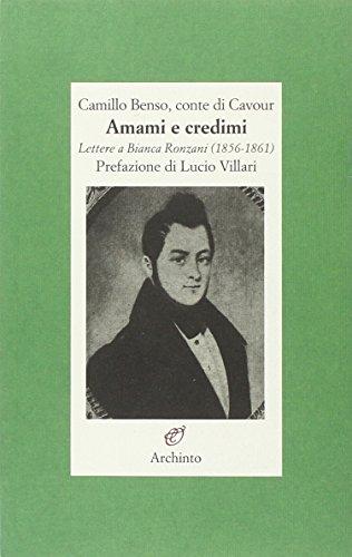 9788877685742: Amami e credimi. Lettere a Bianca Ronzani (1856-1861)