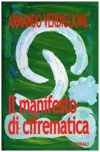 Il manifesto di cifrematica.: Verdiglione,Armando.