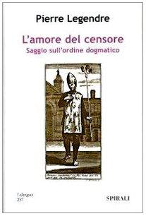 L'amore del censore. Saggio sull'ordine dogmatico (9788877707789) by [???]