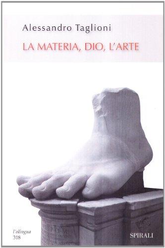 La Materia, Dio, L'arte: Taglioni, Alessandro