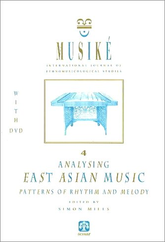 9788877781048: Analysing East Asian music. Patterns of rhythm and melody. Con DVD (Musiké)