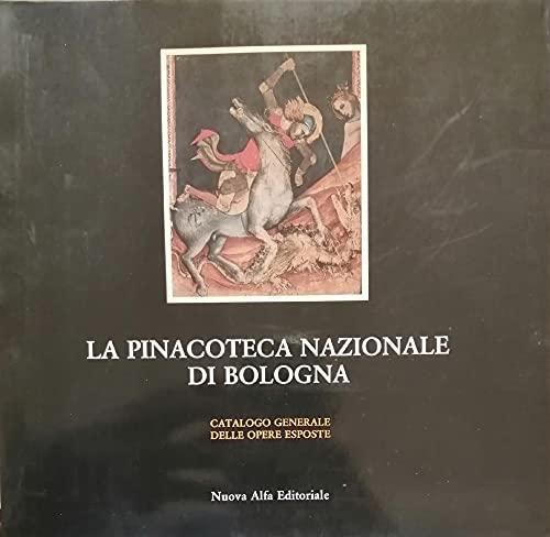 9788877790149: La pinacoteca nazionale di Bologna. Catalogo generale delle opere esposte (Guide e cataloghi museali)