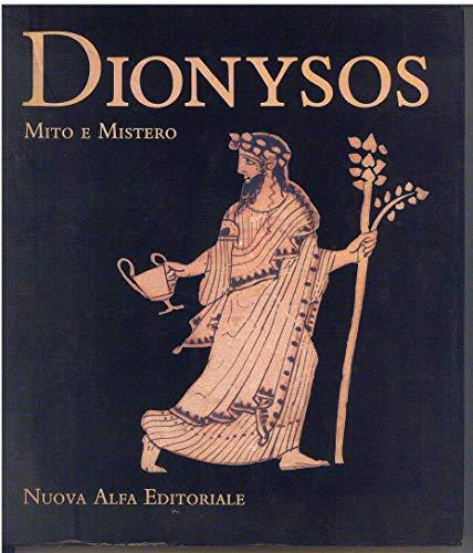Dionysos ; mito e mistero: Fede Berti, Carlo Gasparri