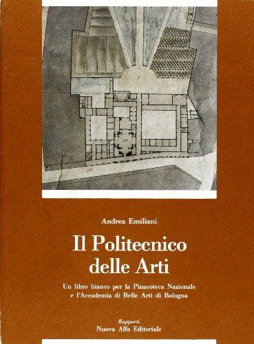 Il politecnico delle arti: Belle arti/Beaux arts, 1789-1989: un libro bianco per la Pinacoteca...