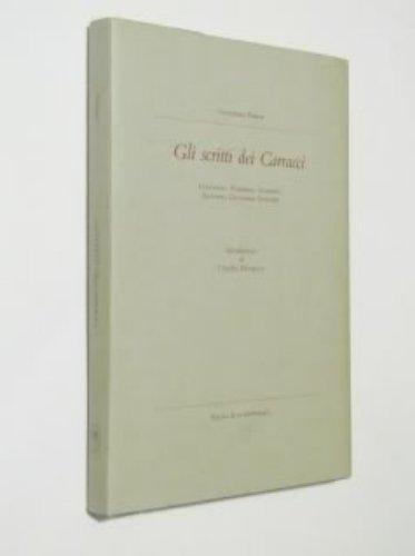 9788877791399: Gli Scritti Dei Carracci: Ludovico, Annibale, Agostino, Antonio, Giovanni Antonio (Villa Spelman colloquia) (Italian Edition)